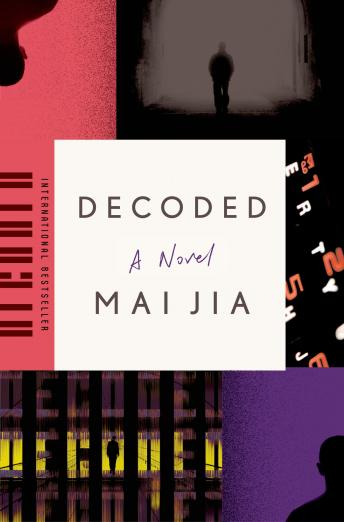 Decoded: A Novel, Mai Jia