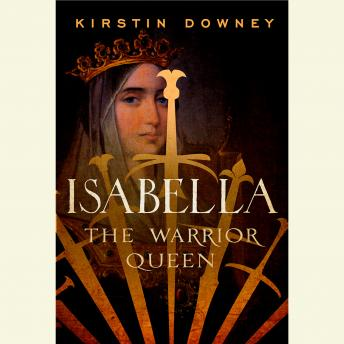 Isabella: The Warrior Queen, Kirstin Downey