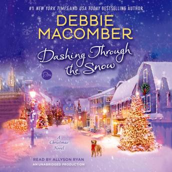 Dashing Through the Snow: A Christmas Novel, Debbie Macomber