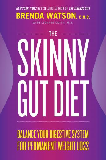 Skinny Gut Diet: Balance Your Digestive System for Permanent Weight Loss, B.Sc. Jamey Jones, Leonard Smith, M.D., C.N.C. Brenda Watson