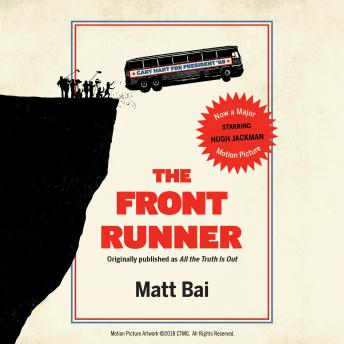 The Front Runner (All the Truth Is Out Movie Tie-in)