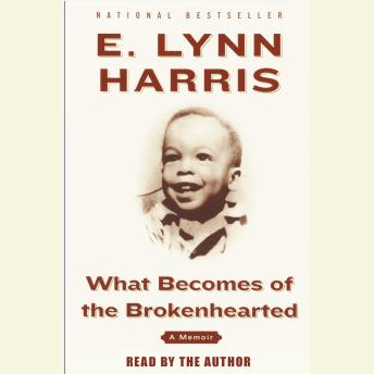 What Becomes of the Brokenhearted: A Memoir, E. Lynn Harris
