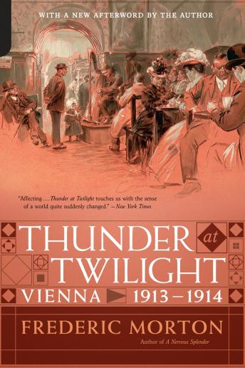 Thunder at Twilight: Vienna 1913/1914, Frederic Morton