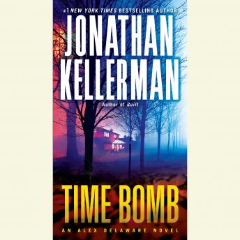 Time Bomb: An Alex Delaware Novel