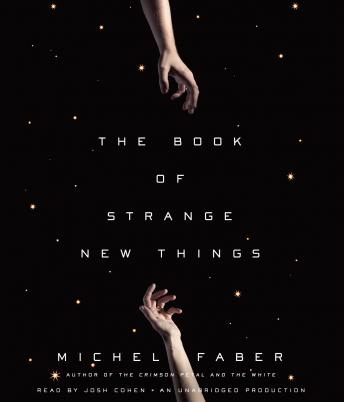 Book of Strange New Things: A Novel, Michel Faber
