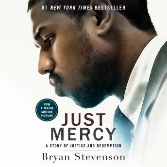 Download Just Mercy (Movie Tie-In Edition): A Story of Justice and Redemption by Bryan Stevenson