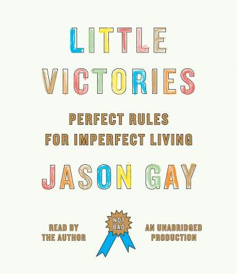 Little Victories: Perfect Rules for Imperfect Living, Jason Gay
