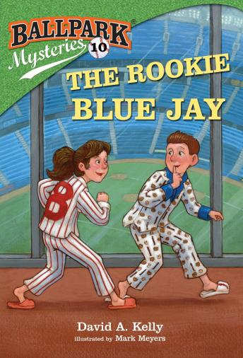Ballpark Mysteries #10: The Rookie Blue Jay, David A. Kelly