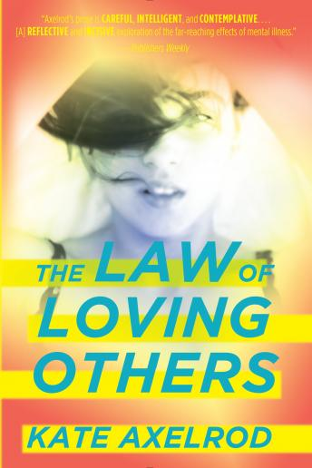 Law of Loving Others, Kate Axelrod