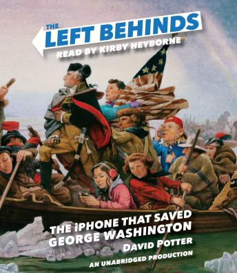 Left Behinds: The iPhone that Saved George Washington, David Potter