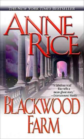 Blackwood Farm: The Vampire Chronicles, Anne Rice