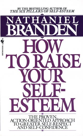 Raise Your Self-Esteem, Nathaniel Branden