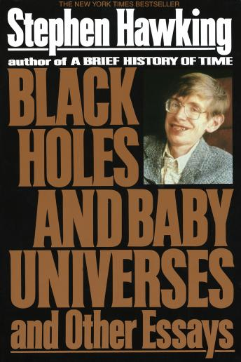 Black Holes and Baby Universes and Other Essays, Audio book by Stephen Hawking