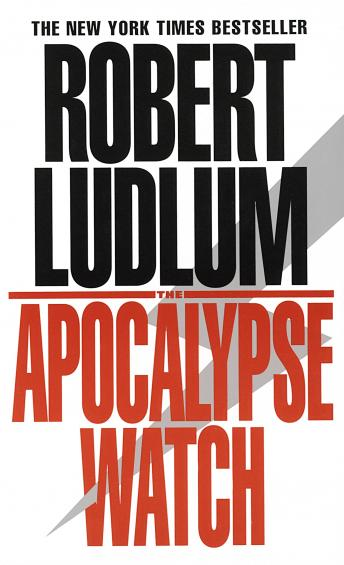 Download Apocalypse Watch: A Novel by Robert Ludlum