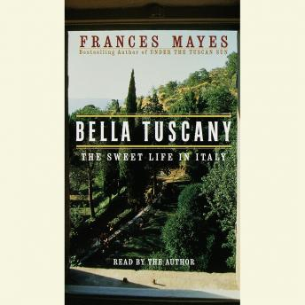 Download Bella Tuscany by Frances Mayes