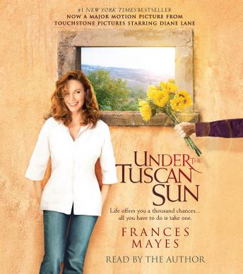 Download Under the Tuscan Sun by Frances Mayes