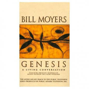 Genesis: A Living Conversation, Bill Moyers