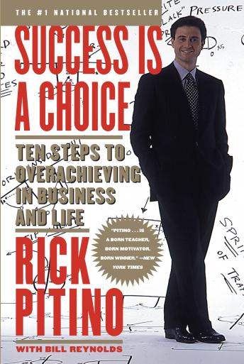 Success Is a Choice: Ten Steps to Overachieving in Business and Life, Rick Pitino