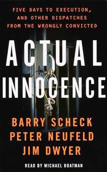 Actual Innocence, Peter Neufeld, Barry Scheck, Jim Dwyer