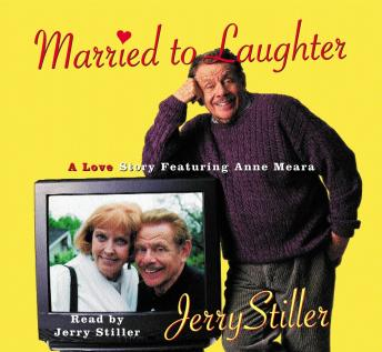 Married to Laughter: A Love Story Featuring Anne Mora, Jerry Stiller