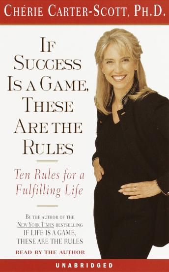 If Success is a Game, These are the Rules, Cherie Carter-Scott
