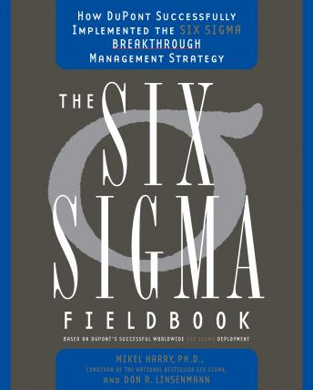 Six Sigma: The Breakthrough Management Strategy Revolutionizing the World's Top Corporation, Mikel J. Harry, Richard Schroeder