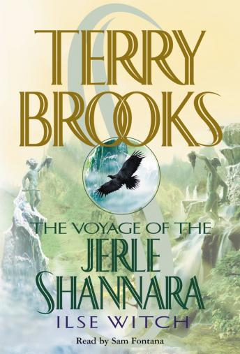 Ilse Witch: The Voyage of the Jerle Shannara: Ilse Witch, Terry Brooks