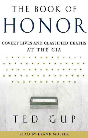 Download Book of Honor: The Secret Lives and Deaths of CIA Operatives by Ted Gup