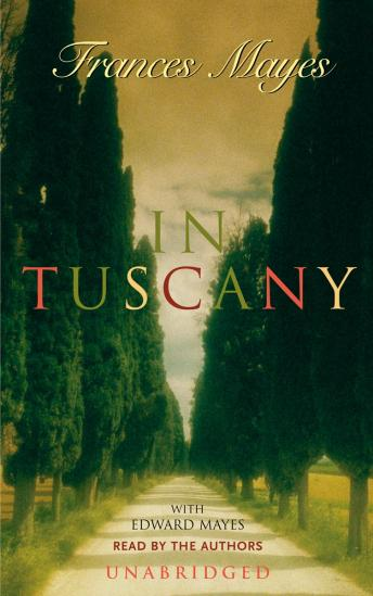 Download In Tuscany by Frances Mayes, Edward Mayes
