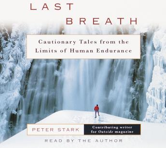Download Last Breath: The Limits of Adventure by Peter Stark