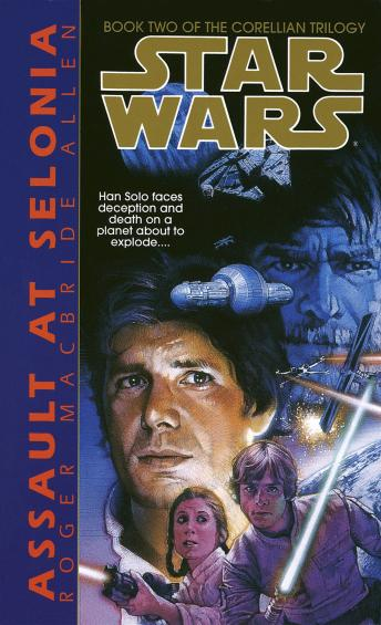 Assault at Selonia: Star Wars (The Corellian Trilogy), Roger MacBride Allen