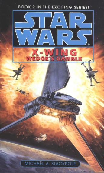 Star Wars: X-Wing: Wedge's Gamble: Book 2