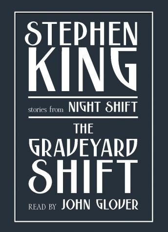 Graveyard Shift: and Other Stories from Night Shift, Stephen King