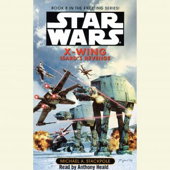Star Wars: X-Wing: Isard's Revenge: Book 8, Michael A. Stackpole