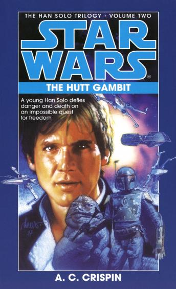 Star Wars: The Han Solo Trilogy: The Hutt Gambit: Volume 2, A. C. Crispin