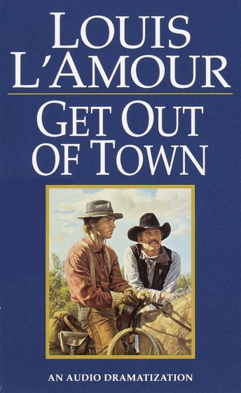 Get Out of Town, Louis L'amour