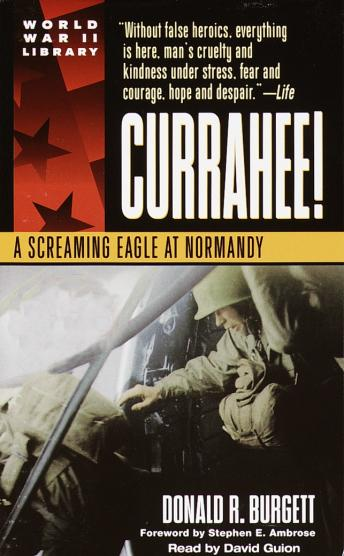 Currahee!: A Screaming Eagle at Normandy, Donald R. Burgett