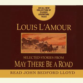 May There Be a Road: A Collection of Unabridged Short Stories, Louis L'amour