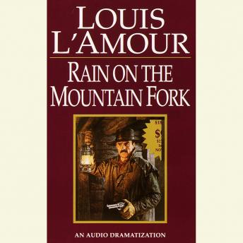 Rain on a Mountain Fork, Louis L'amour