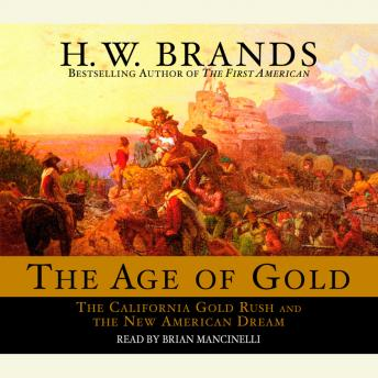 Download Age of Gold: The California Gold Rush and the New American Dream by H. W. Brands