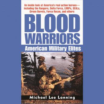 Download Blood Warriors: American Military Elites by Col. Michael Lee Lanning