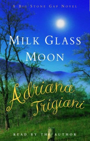 Milk Glass Moon, Adriana Trigiani