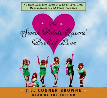 Sweet Potato Queens' Book of Love, Jill Conner Browne