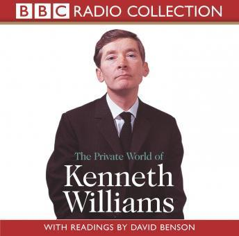 Private World Of Kenneth Williams, Kenneth Williams