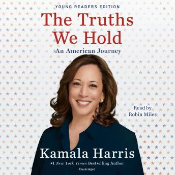 Truths We Hold: An American Journey (Young Readers Edition), Kamala Harris
