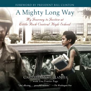 Download Mighty Long Way: My Journey to Justice at Little Rock Central High School by Lisa Frazier Page, Carlotta Walls Lanier