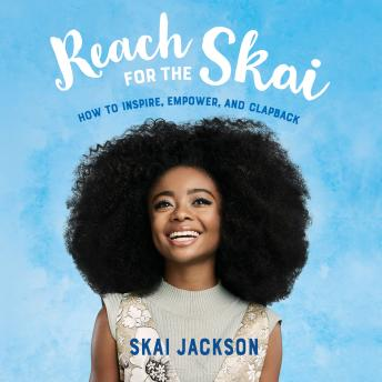 Reach for the Skai: How to Inspire, Empower, and Clapback