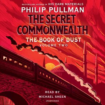 Book of Dust: The Secret Commonwealth (Book of Dust, Volume 2), Philip Pullman