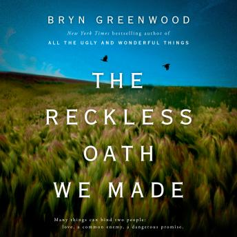 Reckless Oath We Made, Bryn Greenwood