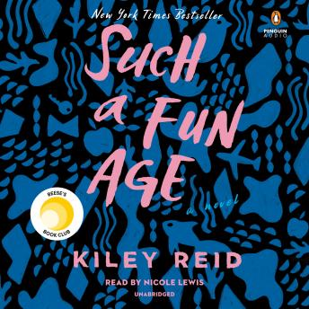 Download Such a Fun Age by Kiley Reid